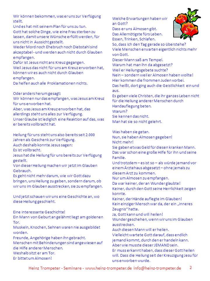 Heinz Trompeter - Seminare - www.heinz-trompeter.de info@heinz-trompeter.de 2 Wir können bekommen, was er uns zur Verfügung stellt. Und es hat mit sei