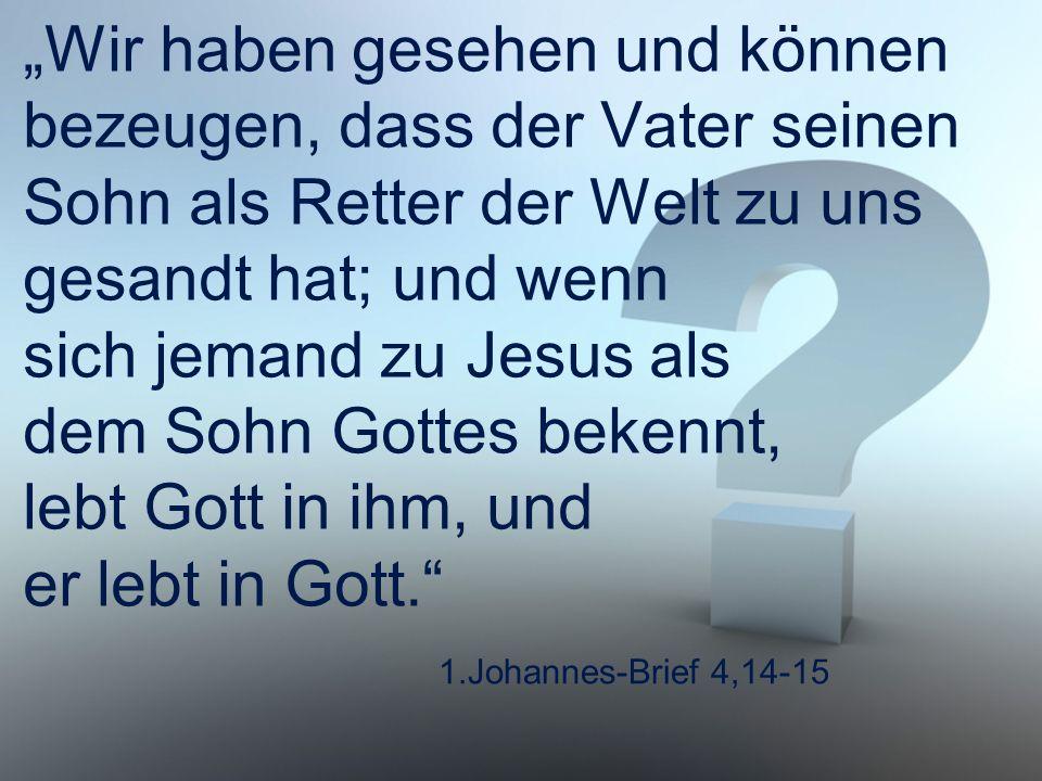"""1.Johannes-Brief 4,16 """"Und wir haben erkannt, dass Gott uns liebt, und haben dieser Liebe unser ganzes Vertrauen geschenkt."""