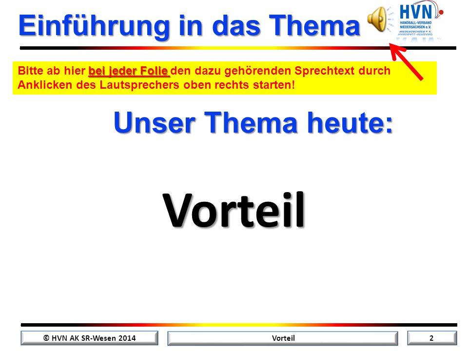 © HVN AK SR-Wesen 2014 1 Vorteil Herzlich Willkommen zur Schiedsrichter- Fortbildung im Internet Begrüßung