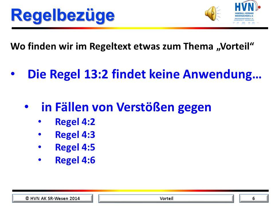© HVN AK SR-Wesen 2014 16 Vorteil Bereiche der Schiedsrichter Beobachtungsschwerpunkte bei 5:1 Abwehr