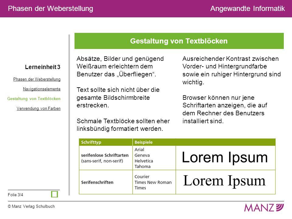 © Manz Verlag Schulbuch Folie 3/4 Phasen der WeberstellungAngewandte Informatik Gestaltung von Textblöcken Lerneinheit 3 Phasen der Weberstellung Navi