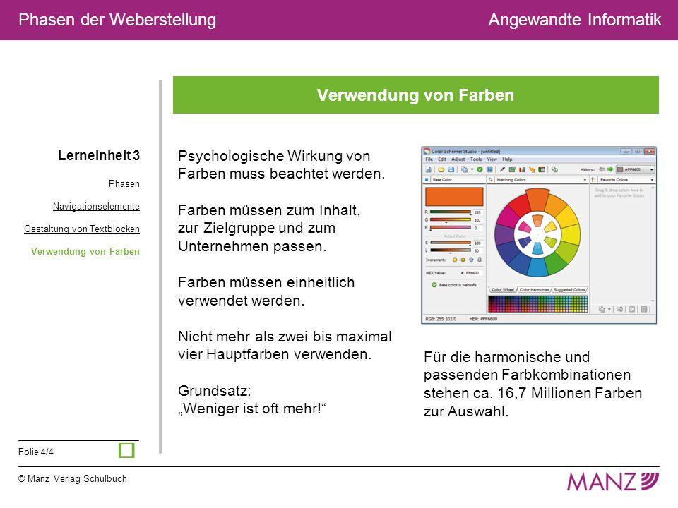 © Manz Verlag Schulbuch Folie 4/4 Phasen der WeberstellungAngewandte Informatik Verwendung von Farben Lerneinheit 3 Phasen Navigationselemente Gestalt
