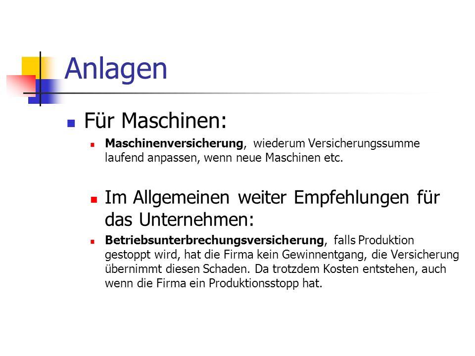 Anlagen Für Maschinen: Maschinenversicherung, wiederum Versicherungssumme laufend anpassen, wenn neue Maschinen etc.