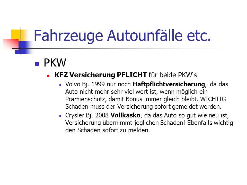 Fahrzeuge Autounfälle etc. PKW KFZ Versicherung PFLICHT für beide PKW's Volvo Bj.