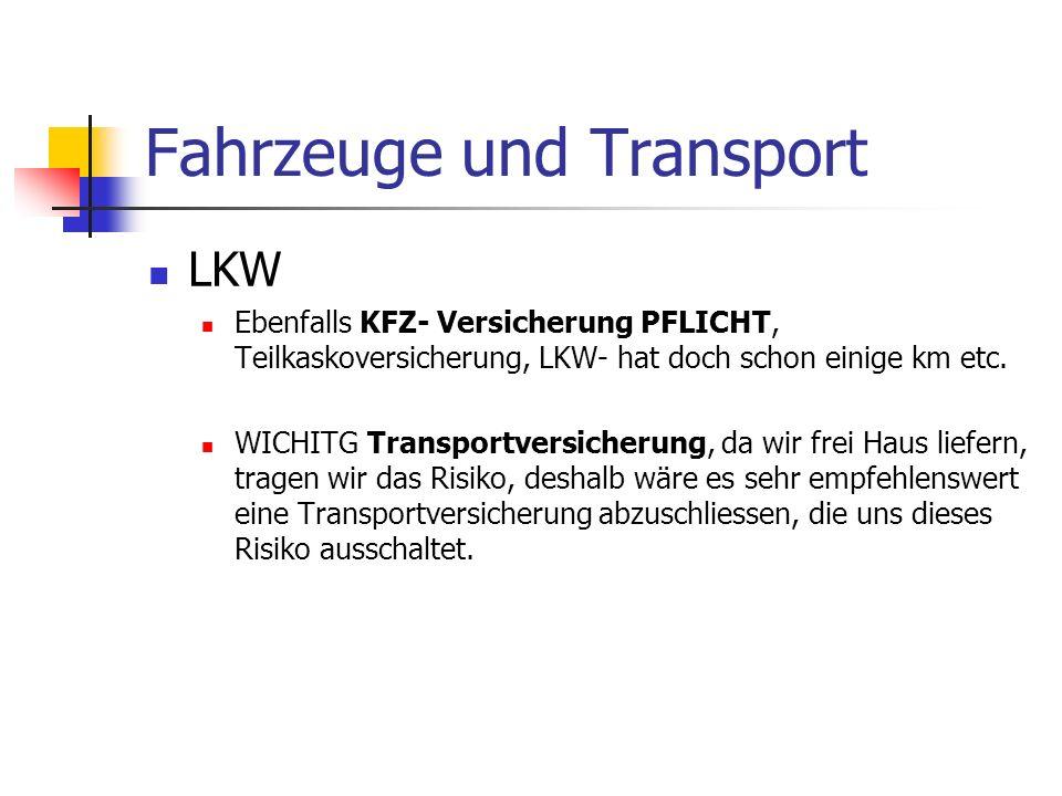 Fahrzeuge und Transport LKW Ebenfalls KFZ- Versicherung PFLICHT, Teilkaskoversicherung, LKW- hat doch schon einige km etc.