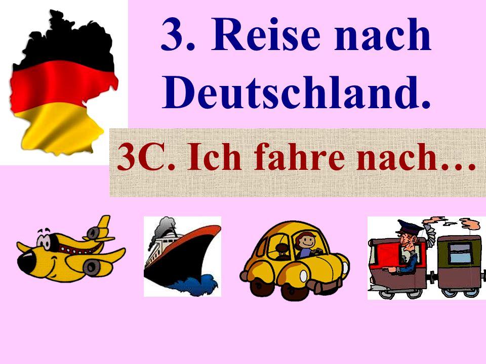 Задачи урока.1.Закрепление лексики по теме «3C. Ich fahre nach...».