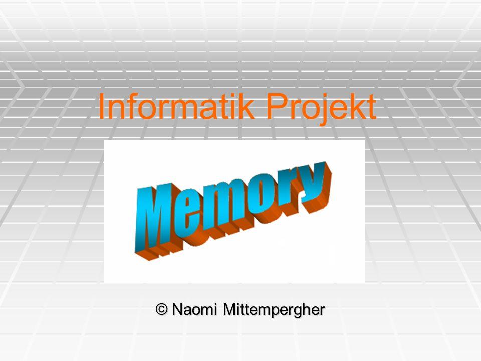 Informatik Projekt © Naomi Mittempergher