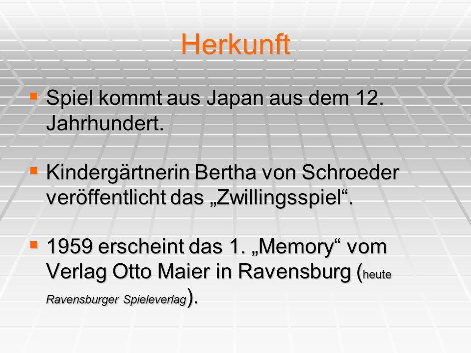 Herkunft  Spiel kommt aus Japan aus dem 12. Jahrhundert.