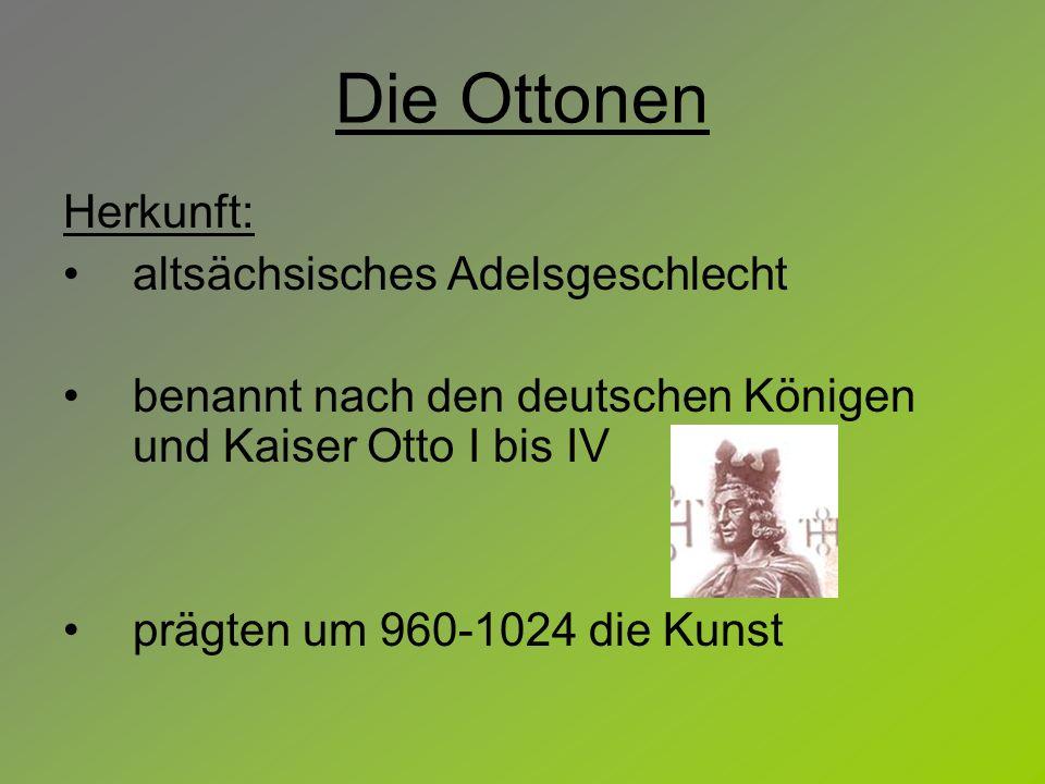 Die Ottonen Herkunft: altsächsisches Adelsgeschlecht benannt nach den deutschen Königen und Kaiser Otto I bis IV prägten um 960-1024 die Kunst