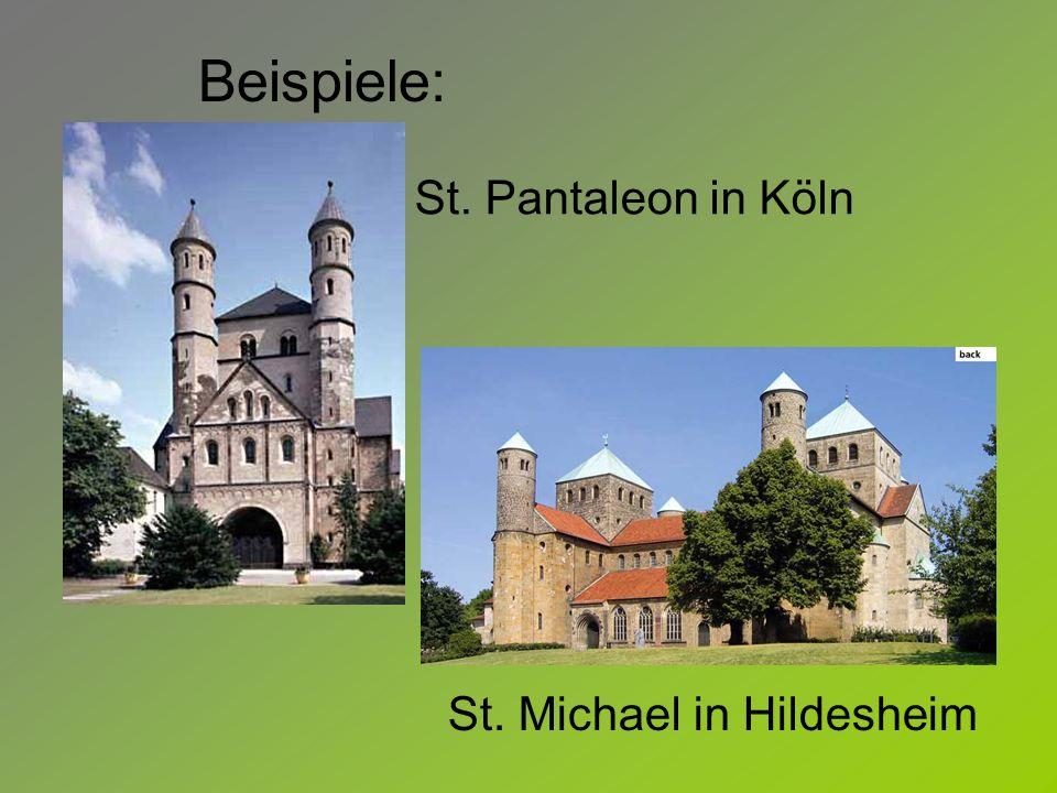 St. Pantaleon in Köln St. Michael in Hildesheim Beispiele: