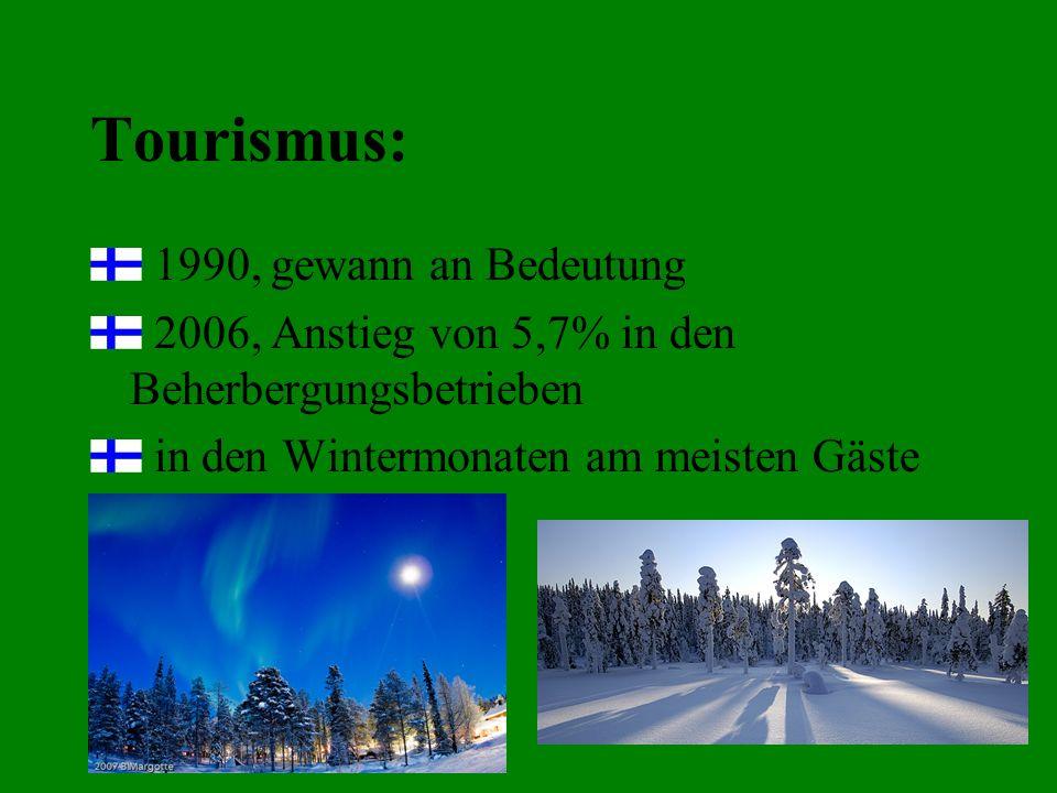 Tourismus: 1990, gewann an Bedeutung 2006, Anstieg von 5,7% in den Beherbergungsbetrieben in den Wintermonaten am meisten Gäste