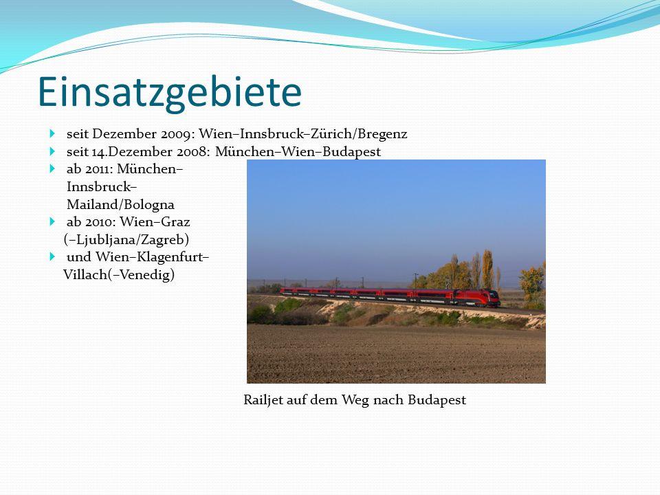 Einsatzgebiete  seit Dezember 2009: Wien–Innsbruck–Zürich/Bregenz  seit 14.Dezember 2008: München–Wien–Budapest  ab 2011: München– Innsbruck– Maila