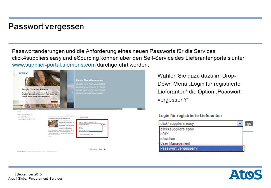 | September 2015 Atos | Global Procurement Services 2 Passwortänderungen und die Anforderung eines neuen Passworts für die Services click4suppliers ea