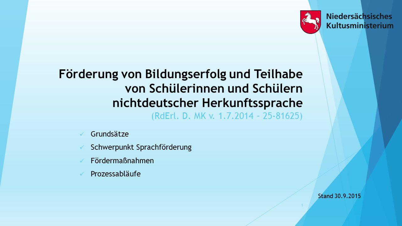 Förderung von Bildungserfolg und Teilhabe von Schülerinnen und Schülern nichtdeutscher Herkunftssprache (RdErl. D. MK v. 1.7.2014 – 25-81625) Grundsät