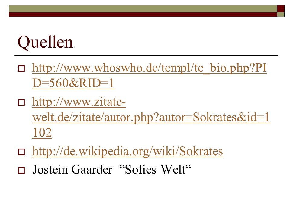 Quellen  http://www.whoswho.de/templ/te_bio.php?PI D=560&RID=1 http://www.whoswho.de/templ/te_bio.php?PI D=560&RID=1  http://www.zitate- welt.de/zit