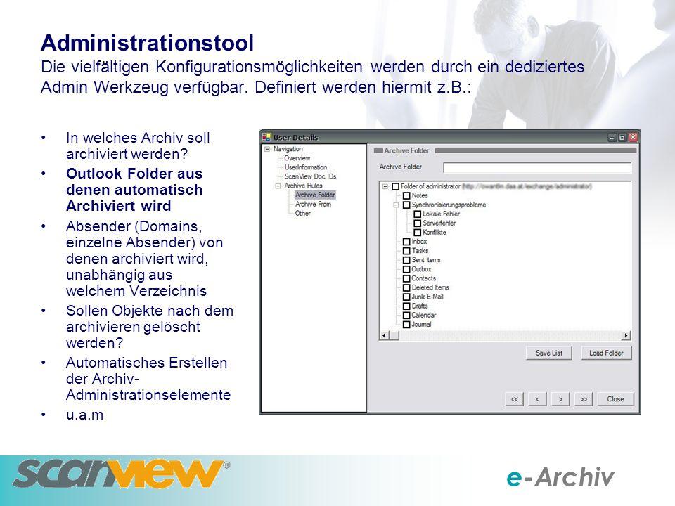 e-Archiv Administrationstool Die vielfältigen Konfigurationsmöglichkeiten werden durch ein dediziertes Admin Werkzeug verfügbar.