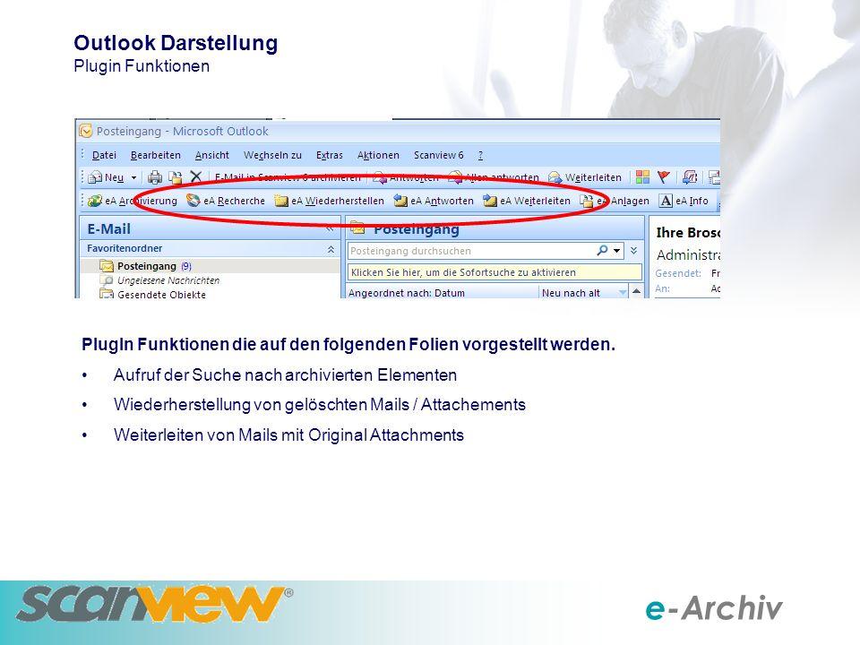 e-Archiv PlugIn Funktionen die auf den folgenden Folien vorgestellt werden.