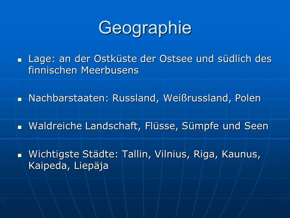 Geographie Lage: an der Ostküste der Ostsee und südlich des finnischen Meerbusens Lage: an der Ostküste der Ostsee und südlich des finnischen Meerbuse