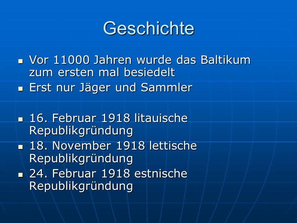 Geschichte Vor 11000 Jahren wurde das Baltikum zum ersten mal besiedelt Vor 11000 Jahren wurde das Baltikum zum ersten mal besiedelt Erst nur Jäger un