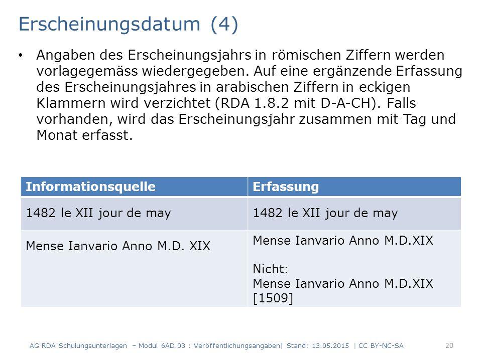 Erscheinungsdatum (4) Angaben des Erscheinungsjahrs in römischen Ziffern werden vorlagegemäss wiedergegeben. Auf eine ergänzende Erfassung des Erschei