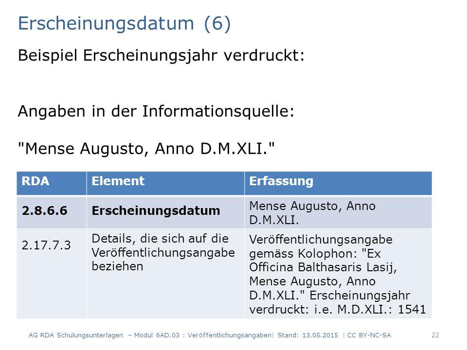 Erscheinungsdatum (6) Beispiel Erscheinungsjahr verdruckt: Angaben in der Informationsquelle:
