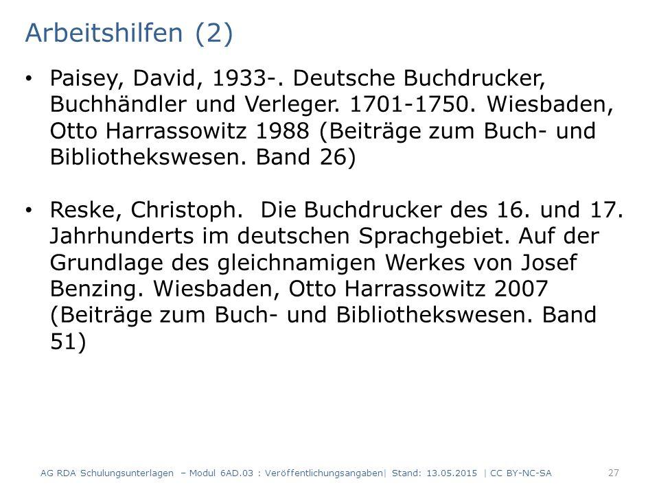 Arbeitshilfen (2) Paisey, David, 1933-. Deutsche Buchdrucker, Buchhändler und Verleger. 1701-1750. Wiesbaden, Otto Harrassowitz 1988 (Beiträge zum Buc
