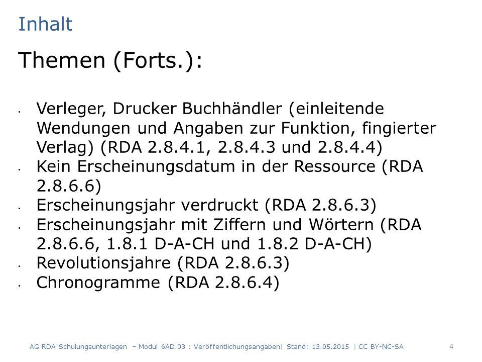 Inhalt Themen (Forts.): Verleger, Drucker Buchhändler (einleitende Wendungen und Angaben zur Funktion, fingierter Verlag) (RDA 2.8.4.1, 2.8.4.3 und 2.