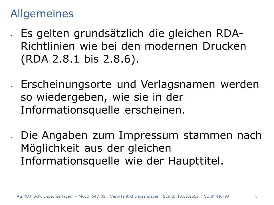 Verlagsname (5) Ist der übertragene Verlagsname nachweislich fingiert, wird gemäß RDA 2.8.4.3 eine Anmerkung zur Veröffentlichungsangabe (RDA 2.17.7.3) erfasst, die den tatsächlichen Verlagsnamen angibt.