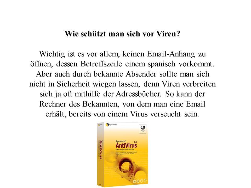 Welchen Schaden können Viren anrichten? Viren können unterschiedliche Schadensroutinen aufweisen. Harmlos sind diejenigen, die nur eine bestimmte Gruß