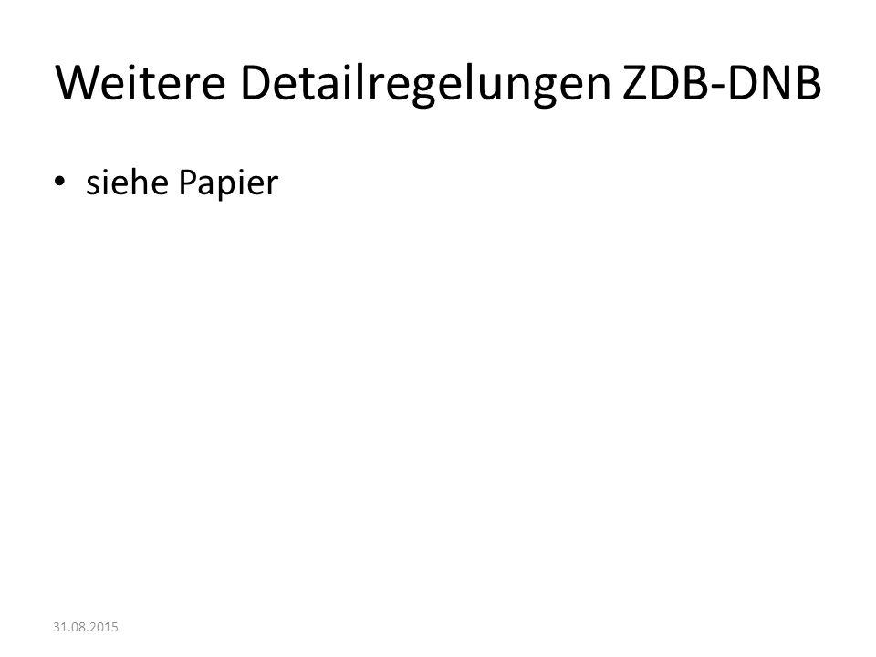Weitere Detailregelungen ZDB-DNB siehe Papier 31.08.2015