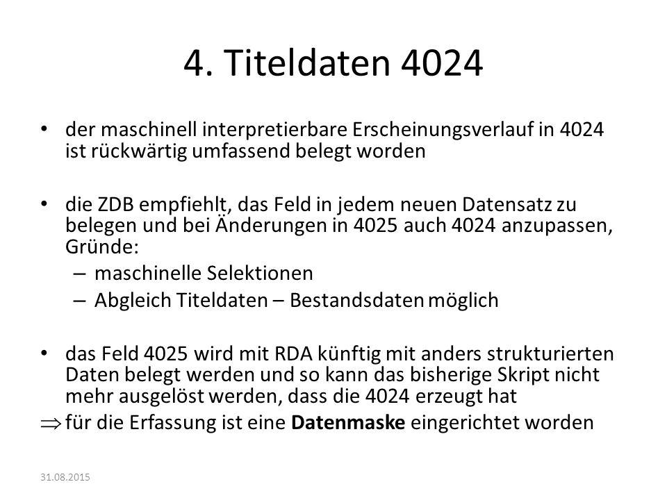 4. Titeldaten 4024 der maschinell interpretierbare Erscheinungsverlauf in 4024 ist rückwärtig umfassend belegt worden die ZDB empfiehlt, das Feld in j