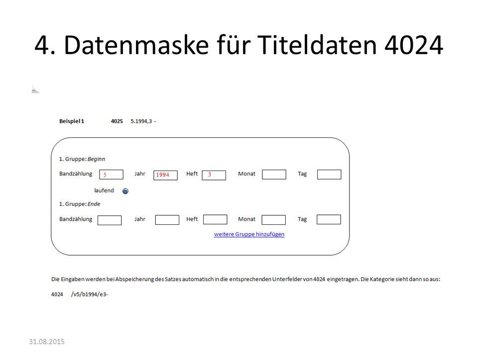 4. Datenmaske für Titeldaten 4024 31.08.2015