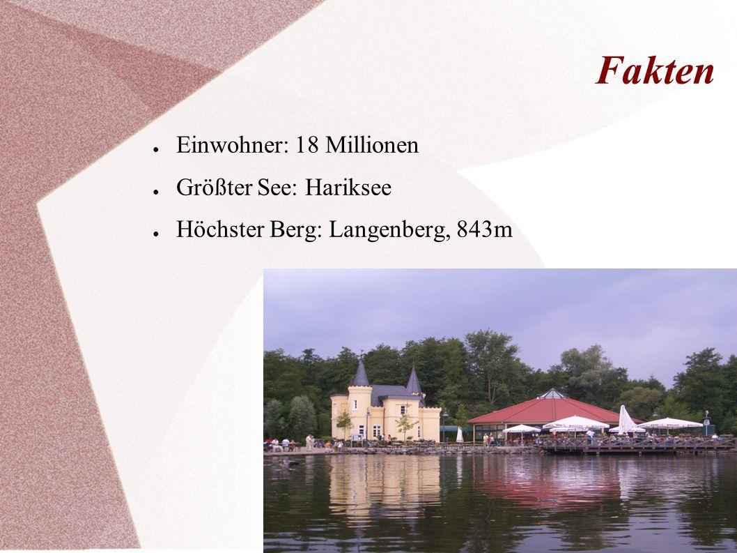 Fakten ● Einwohner: 18 Millionen ● Größter See: Hariksee ● Höchster Berg: Langenberg, 843m