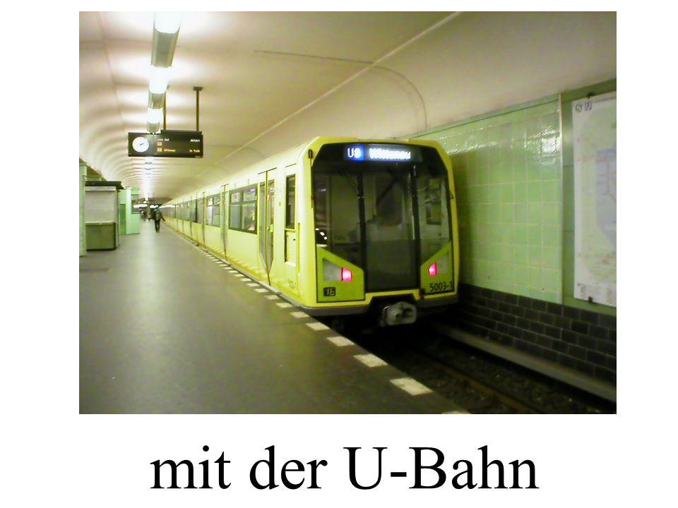 mit der U-Bahn