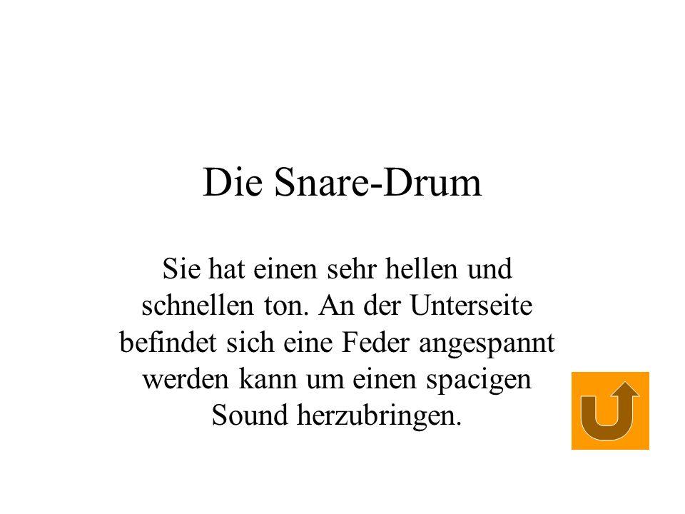 Die Snare-Drum Sie hat einen sehr hellen und schnellen ton. An der Unterseite befindet sich eine Feder angespannt werden kann um einen spacigen Sound