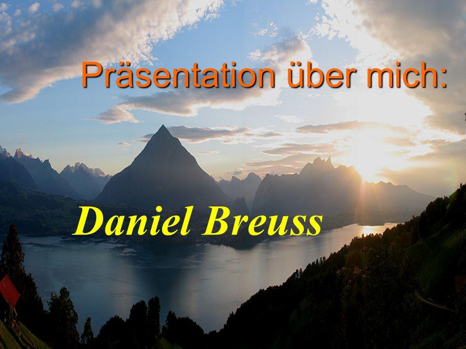 Präsentation über mich: Daniel Breuss