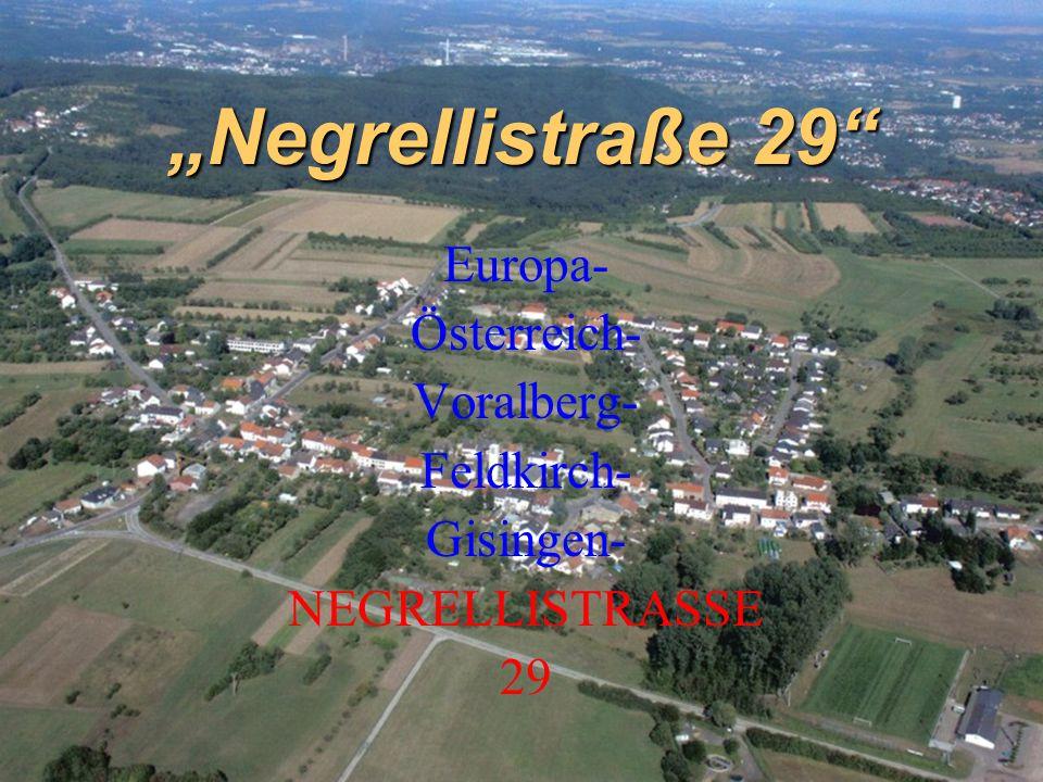 """""""Negrellistraße 29 Europa- Österreich- Voralberg- Feldkirch- Gisingen- NEGRELLISTRASSE 29"""