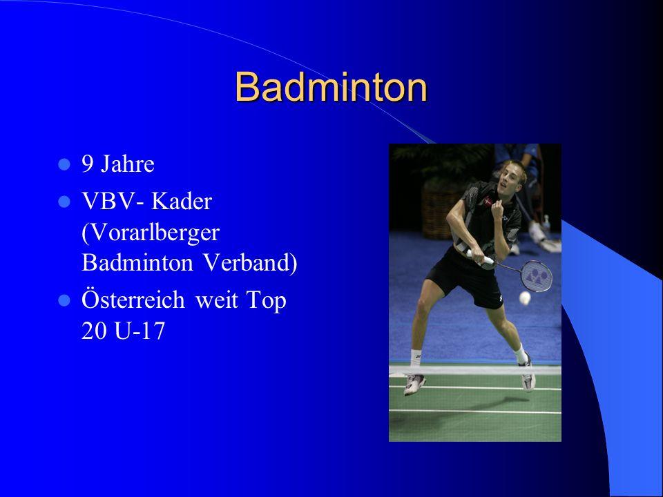 Badminton 9 Jahre VBV- Kader (Vorarlberger Badminton Verband) Österreich weit Top 20 U-17