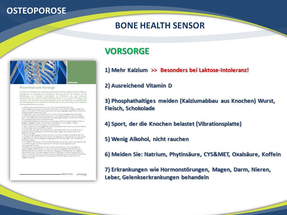 OSTEOPOROSE BONE HEALTH SENSOR VORSORGE 1) Mehr Kalzium >> Besonders bei Laktose-Intoleranz.