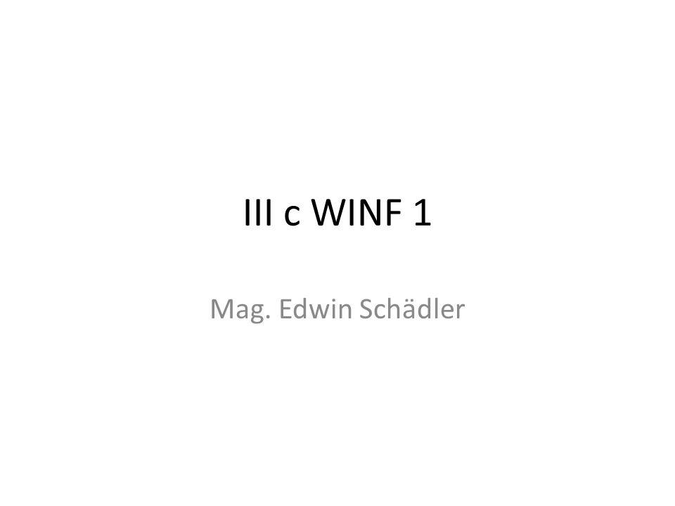 III c WINF 1 Mag. Edwin Schädler