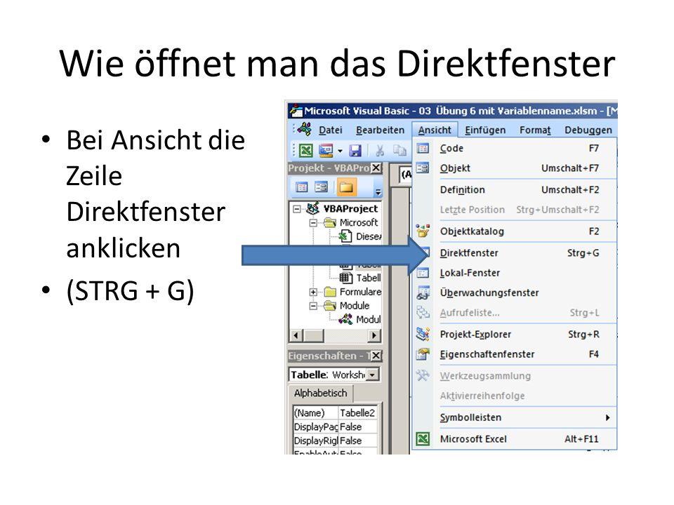 Wie öffnet man das Direktfenster Bei Ansicht die Zeile Direktfenster anklicken (STRG + G)
