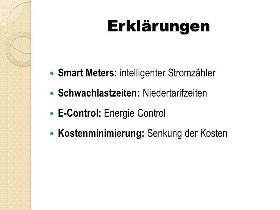 Erklärungen Smart Meters: intelligenter Stromzähler Schwachlastzeiten: Niedertarifzeiten E-Control: Energie Control Kostenminimierung: Senkung der Kosten