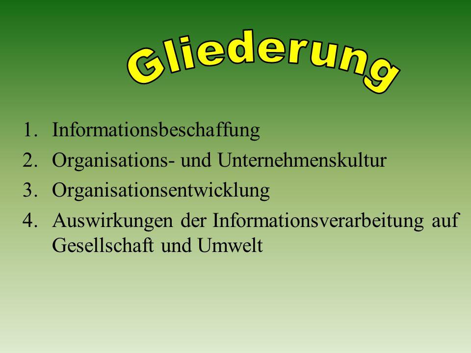 1.Informationsbeschaffung 2. Organisations- und Unternehmenskultur 3.