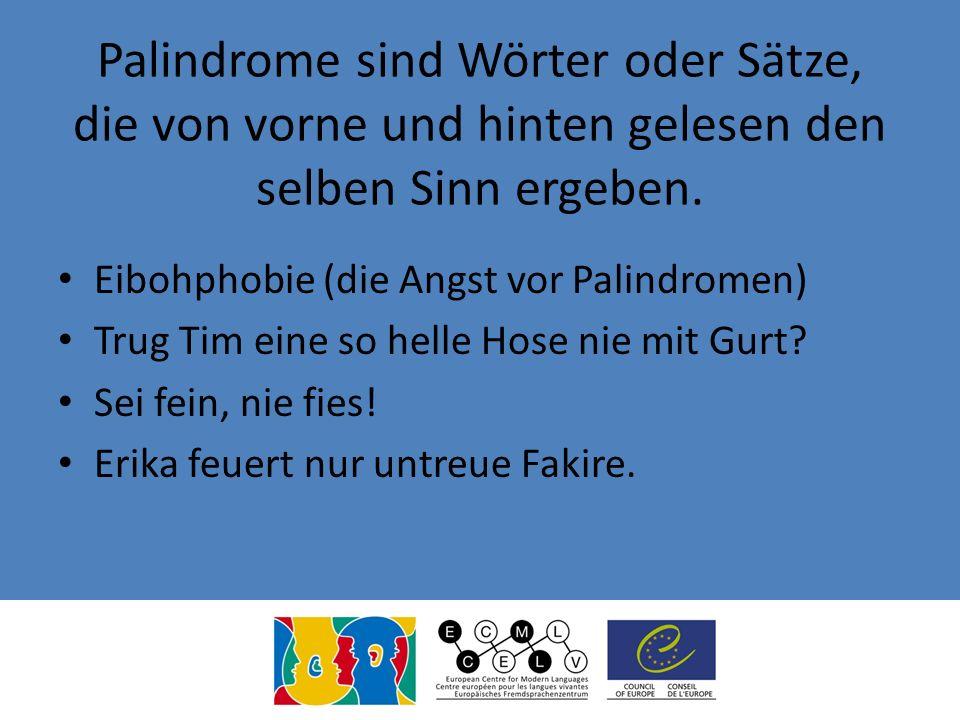Palindrome sind Wörter oder Sätze, die von vorne und hinten gelesen den selben Sinn ergeben. Eibohphobie (die Angst vor Palindromen) Trug Tim eine so
