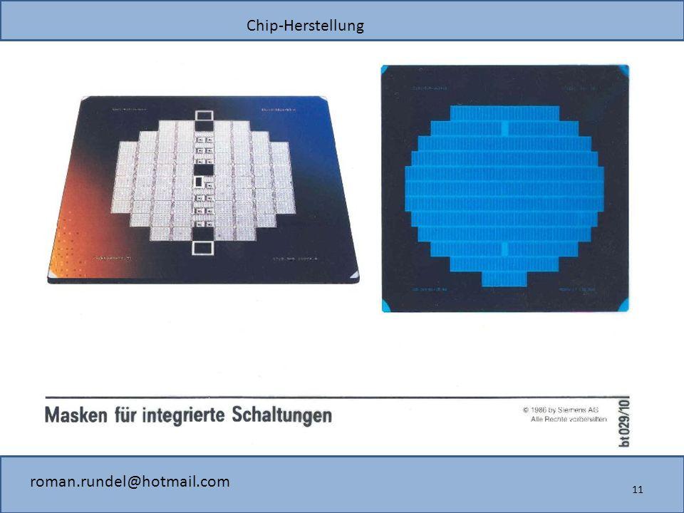 Chip-Herstellung roman.rundel@hotmail.com 11