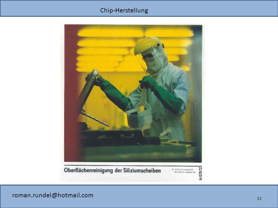 Chip-Herstellung roman.rundel@hotmail.com 13