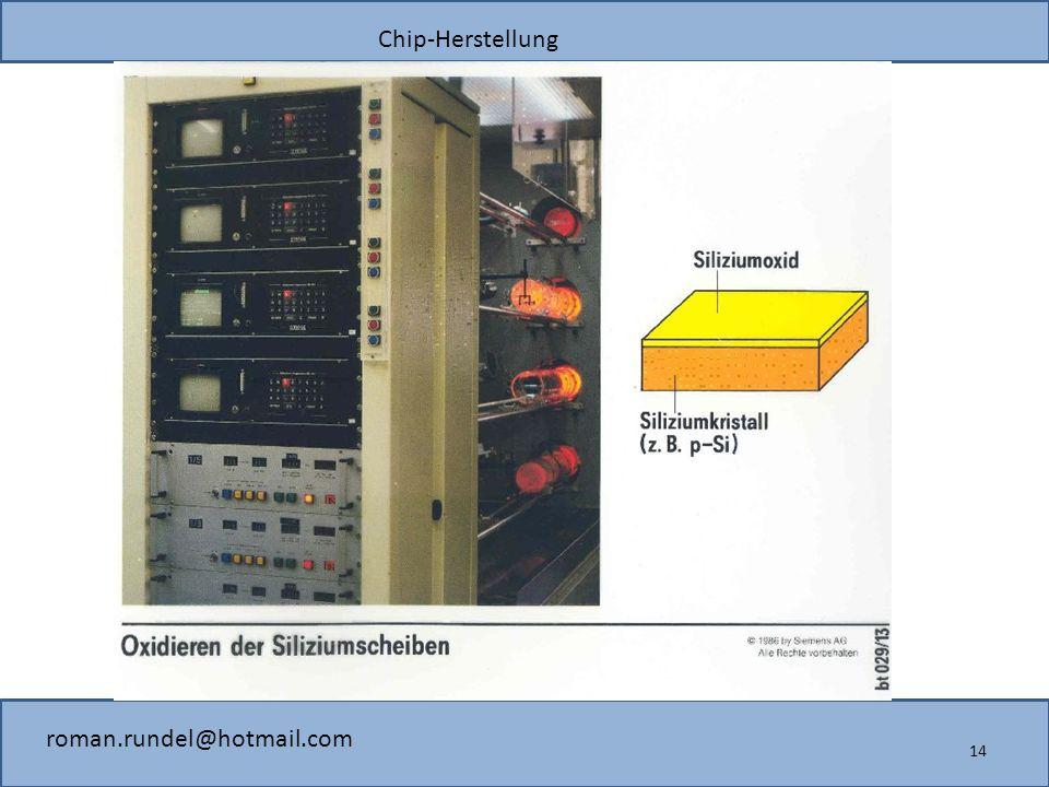 Chip-Herstellung roman.rundel@hotmail.com 14