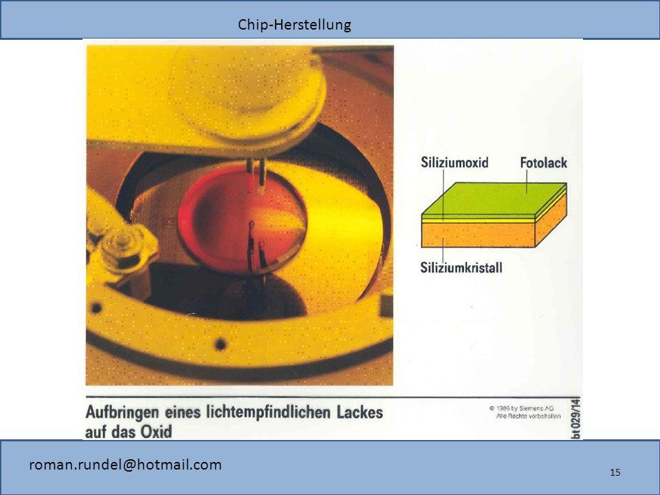 Chip-Herstellung roman.rundel@hotmail.com 15