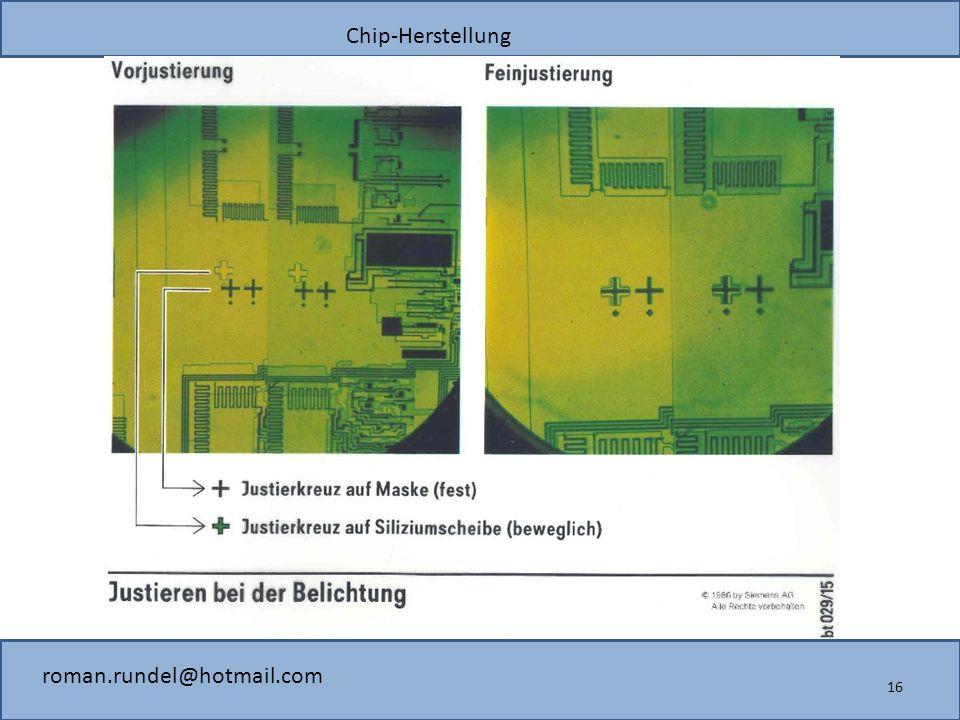 Chip-Herstellung roman.rundel@hotmail.com 16