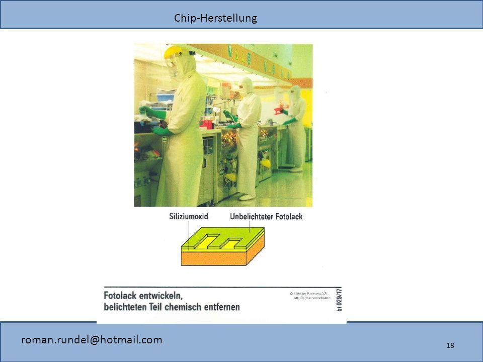 Chip-Herstellung roman.rundel@hotmail.com 18